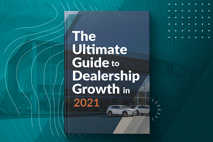 The Ultimate Guide to Dealership Growth in 2021